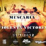 Lanzamiento online del video de Muscaria: Violenta Victoria | 31/01/12