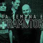 ESTA SEMANA EN ULTRAMOTORA: Radiohead / Especial Rock Cuencano / Piloto Automático / Entrevista a Los Smokings y más