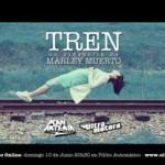 Lanzamiento del video: Tren / Marley Muerto