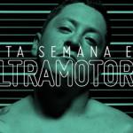 ESTA SEMANA EN ULTRAMOTORA: Clo Sismico / Entrevistas a Luis Rueda, Los Imposibles / Nuevo Ultraranking