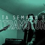 ESTA SEMANA EN ULTRAMOTORA: El Retorno de Exxon Valdez / Entrevistas a Guanaco, David Holguin, ZonaGirante.com