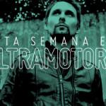 ESTA SEMANA EN ULTRAMOTORA: Muse / Especial Soundtrack Sin Otoño, Sin Primavera / Entrevista a La Banderville