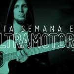 ESTA SEMANA EN ULTRAMOTORA: Igor Icaza / Entrevista a Gkill City / Especial Lo Mejor de 2012