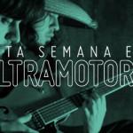 ESTA SEMANA EN ULTRAMOTORA: Mama soy Demente / Entrevista a L'escalier Magazine / Radar Ultra