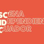 Conoce el proyecto Escena Independiente Ecuador